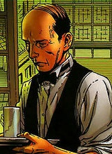 Unlike myself and Mr. French, Alfred Pennyworth isn't a gentleman's gentleman. He is a gentleman's a**hole.